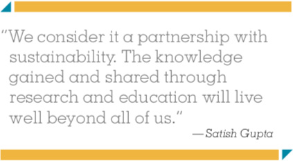 We consider it a partnership with suatainability. The knowledge gained and shared through research and education will live well beyond all of us