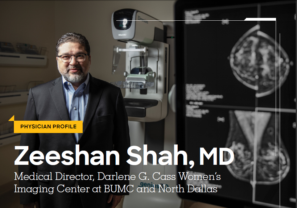 Zeeshan Shah, MD - Medical Director, Darlene G. Cass Women's Imaging Center at BUMC and North Dallas