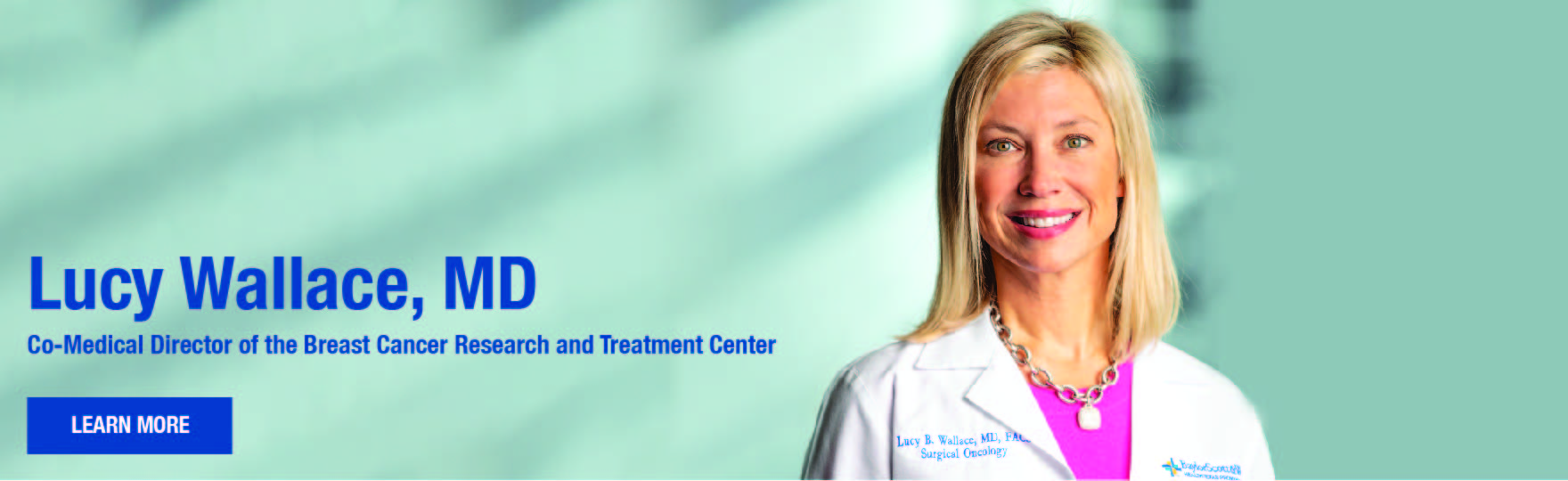 Lucy Wallace, MD: Co-Medical Director of the Breast Cancer Research and Treatment Center