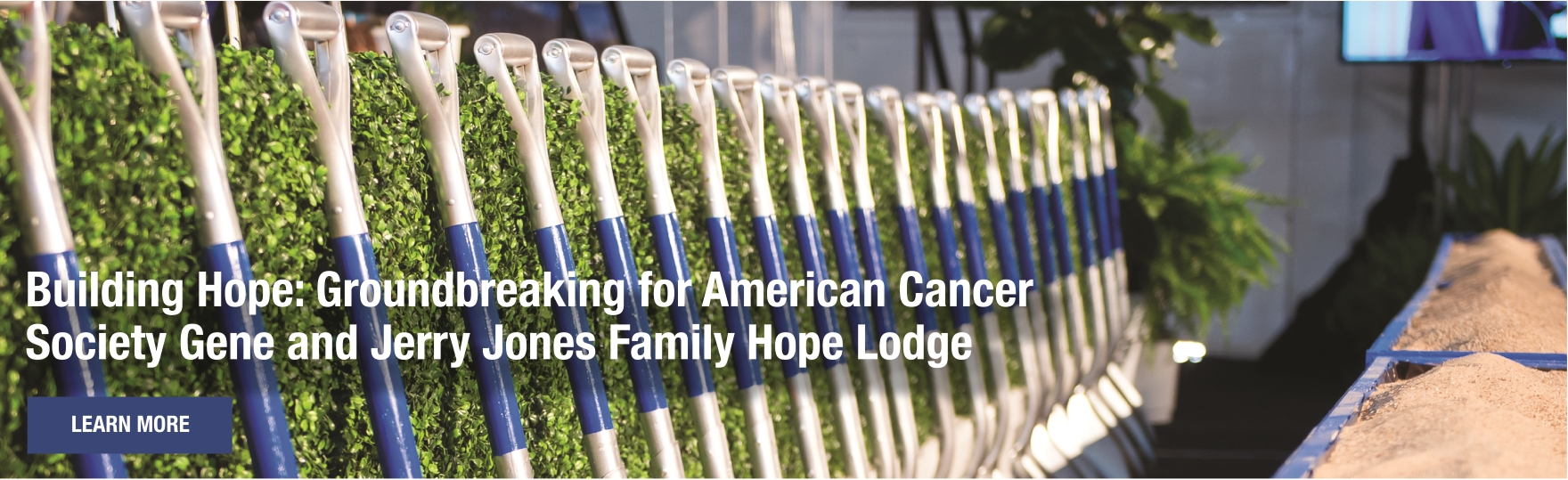 Building Hope: Groundbreaking for American Cancer Society Gene and Jerry Jones Family Hope Lodge