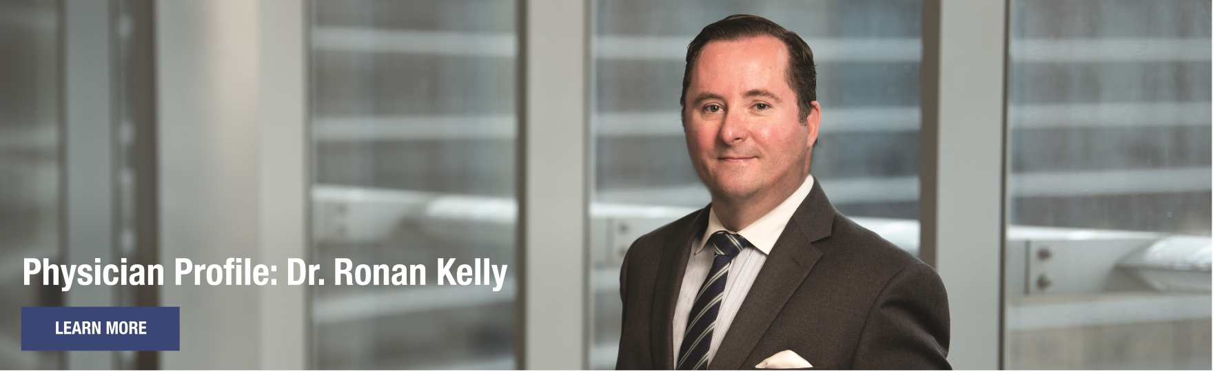 Physician Profile: Dr. Ronan Kelly